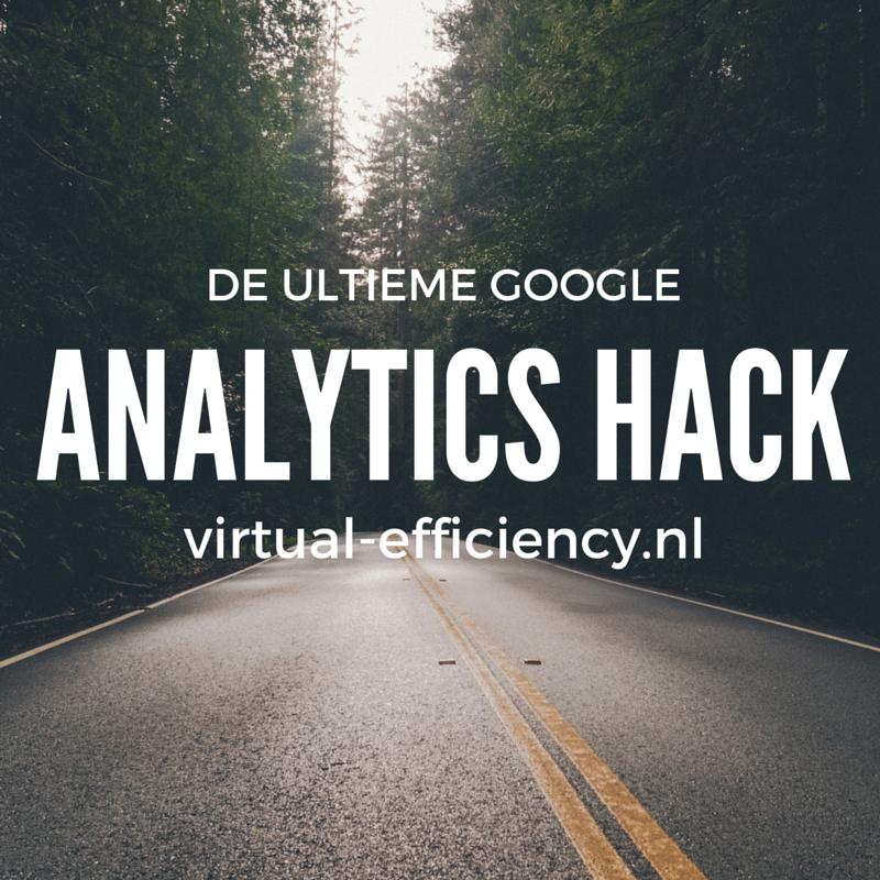 danielle-molenaar-blog-de-ultieme-google-analytics-hack-virtual-efficiency